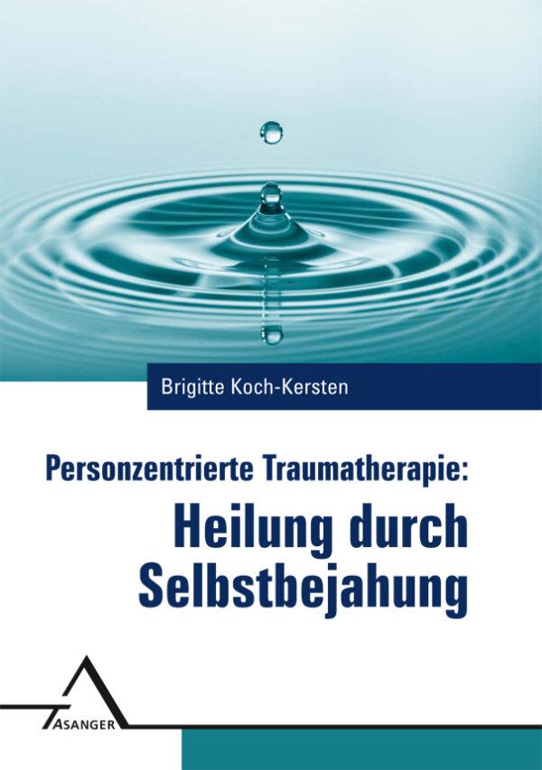 Personzentrierte Traumatherapie: Heilung durch Selbstbejahung